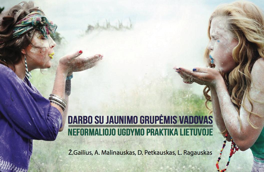 Darbo su jaunimo grupėmis vadovas. Neformaliojo ugdymo praktika Lietuvoje